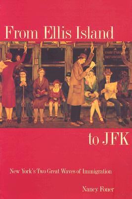 From Ellis Island to JFK By Foner, Nancy